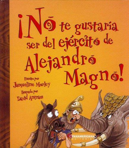 9789583024672: No Te Gustaria Ser del Ejercito de Alejandro Magno!