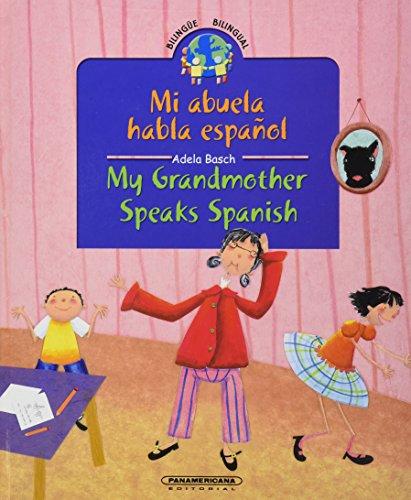 My Grandmother Speaks Spanish / Mi abuela habla español (Spanish Edition): Basch, Adela
