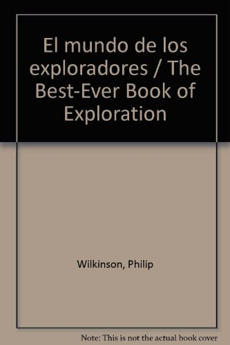 El mundo de los exploradores / The: Wilkinson, Philip