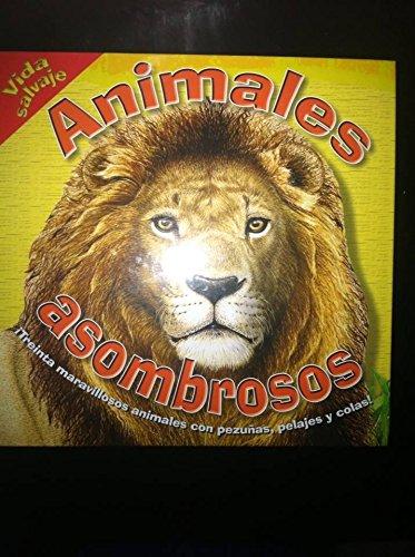 9789583025402: Animales asombrosos/Amazing Animals (Vida Salvaje/Wild Life)
