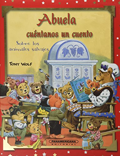 Abuela, cuentame un cuento sobre los animales de la selva / Grandmother Tell us a Story of ...