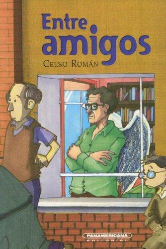 9789583025631: Entre amigos (Literatura Juvenil) (Spanish Edition)