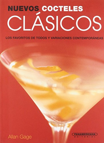 Nuevos cocteles clasicos (Interes General) (Spanish Edition) (9583026271) by Gage; Allan