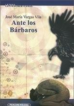 9789583027550: Ante los Bárbaros (Letras Latinoamericanas / Latin-american Arts) (Spanish Edition)