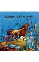 Agustin vuela muy alto (Historia De Animales/ Animal Stories) (Spanish Edition): Cleyet-Merle,...