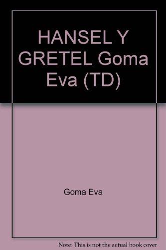 9789583029141: HANSEL Y GRETEL Goma Eva (TD)