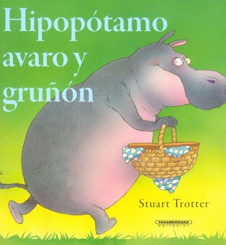9789583029943: Hipopotamo avaro y grunon (Spanish Edition) (Historias De Animales/ Animal Stories)