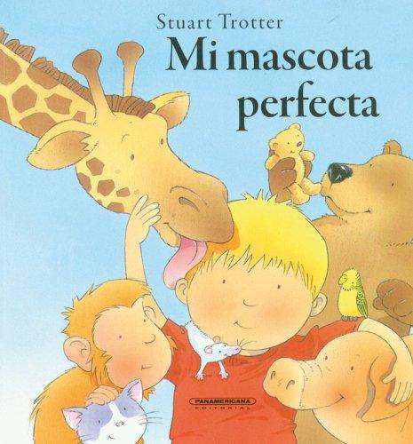 9789583029967: Mi mascota perfecta (Spanish Edition) (Historias De Animales/ Animal Stories)