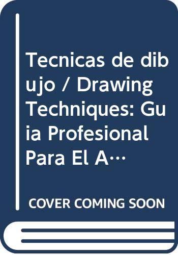 9789583030420: Tecnicas de dibujo / Drawing Techniques: Guia Profesional Para El Artista (Spanish Edition)