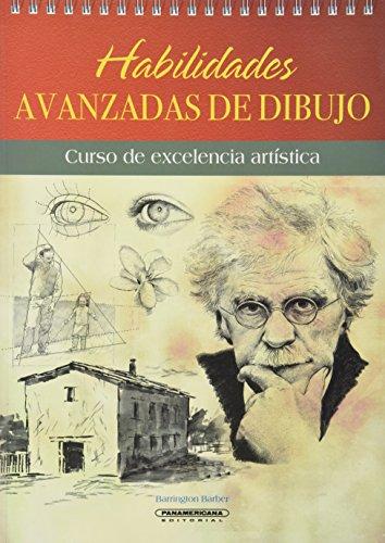 9789583030468: Habilidades avanzadas de dibujo / Advanced Skills of drawing: Curso De Excelencia Artistica