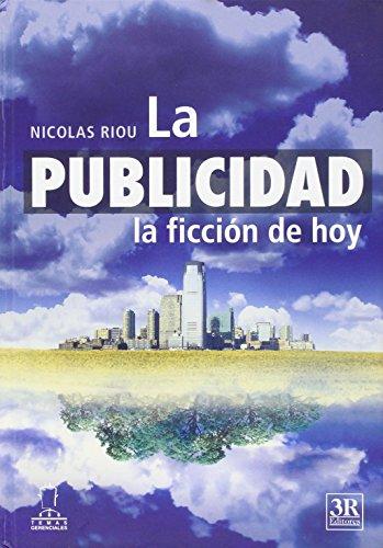 9789583030635: La publicidad, la ficcion de hoy / The advertising, the fiction of today (Temas Gerenciales / Managerial Themes) (Spanish Edition)