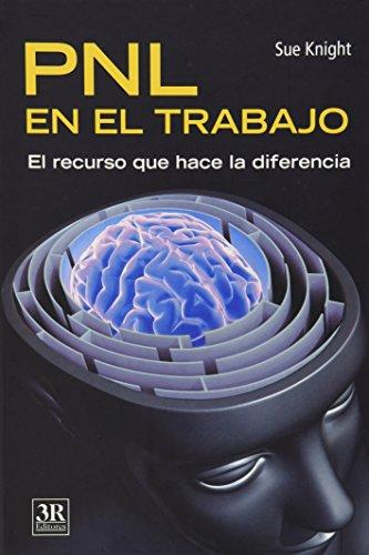 9789583031090: PNL en el trabajo/ NLP at Work: El Recurso Que Hace La Diferencia / the Resource That Makes the Diference (Temas Gerenciales/ Managment Issues) (Spanish Edition)
