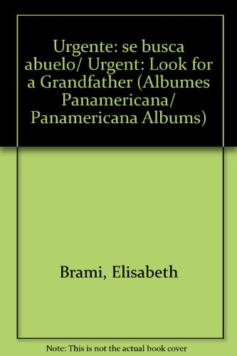 9789583032240: Urgente: se busca abuelo/ Urgent: Look for a Grandfather (Albumes Panamericana/ Panamericana Albums)