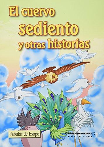 El cuervo sediento y otras historias/ The: Esopo