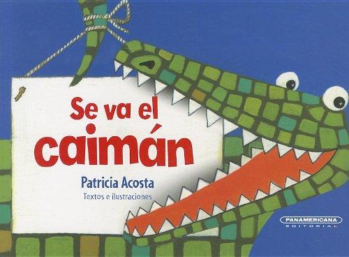 9789583034343: Se va el caiman / The Caiman Is Leaving (Que Pase El Tren) (Spanish Edition)
