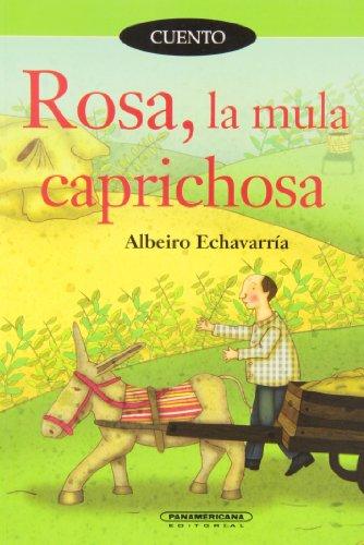 Rosa, la Mula Caprichosa (Cuento) (Spanish Edition): Echavarria, Albeiro