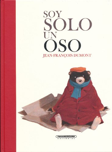 Soy solo un oso / I'm Just a Bear (Spanish Edition): Dumont, Jean-Francois
