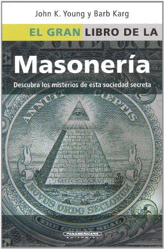 9789583038136: El Gran Libro de la Masoneria: Desentrane los Misterios de Esta Antigua y Misteriosa Sociedad = The Everything Freemasons Book