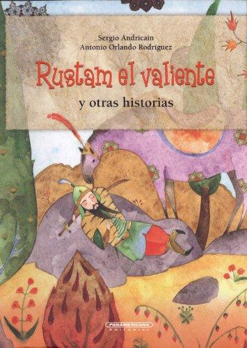 Rustam el valiente y otras historias (Spanish: Sergio Andrica?n, Antonio