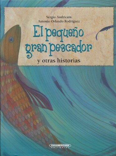 El pequeno gran pescador y otras historias: Sergio Andrica?n, Antonio