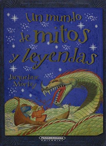 9789583042621: Un mundo de mitos y leyendas (Flex Cover) (Spanish Edition)