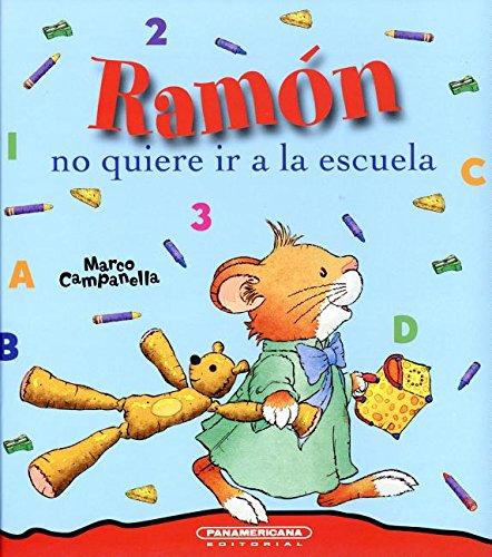 9789583045189: Ramon No Quiere IR a la Escuela (Spanish Edition)