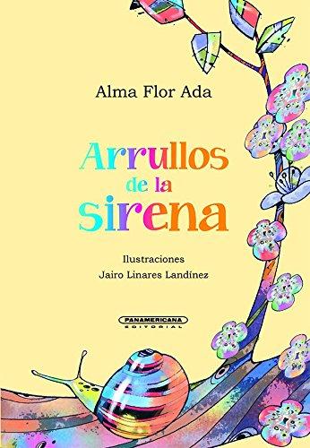 Arrullos de la sirena (Spanish Edition): Alma Flor Ada