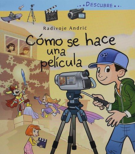 9789583045691: Como Se Hace Una Pelicula (Descubre) (Spanish Edition)