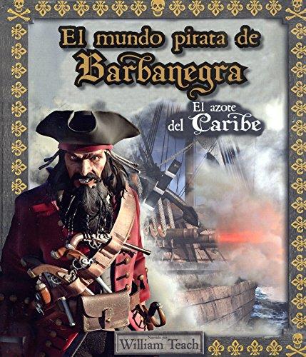 9789583047756: El mundo pirata de Barbanegra: El azote del Caribe (Spanish Edition)