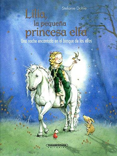 9789583048029: Lilia, la pequeña princesa elfa: Una noche encantada en el bosque de los elfos (Spanish Edition)