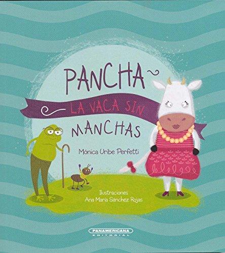 9789583048364: Pancha la vaca sin manchas (Spanish Edition)