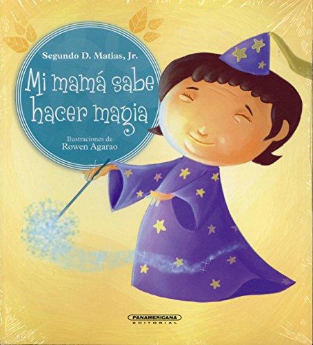 Mi mama sabe hacer magia/ Mommy Knows: Matias, Segundo D.,