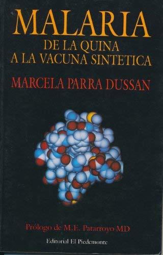 9789583302350: Malaria: De la Quina a la Vacuna Sintetica