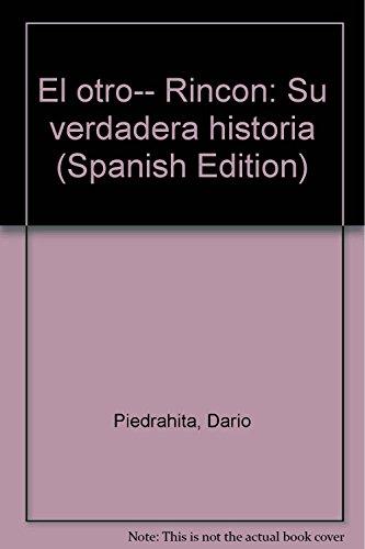 9789583304668: El otro-- Rincon: Su verdadera historia (Spanish Edition)