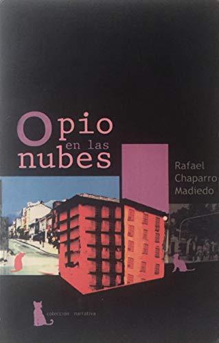 Opio En Las Nubes: Rafael, Chaparro Mediedo