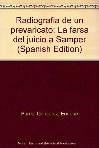 Radiografi?a de un prevaricato: La farsa del juicio a Samper (Spanish Edition): Parejo Gonza?lez, ...