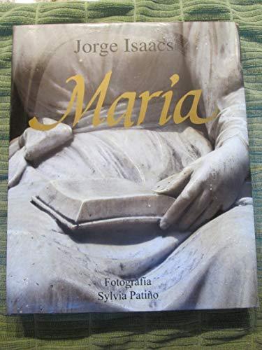 Maria: Una Mirada Fotografica al Valle del: Jorge Isaacs