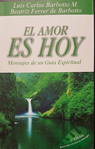 9789583329913: EL AMOR ES HOY