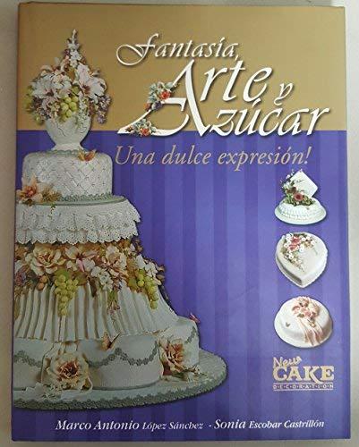 9789583375880: Fantasia Arte y Azucar/ Una Dulce Expresion (Spanish Edition)