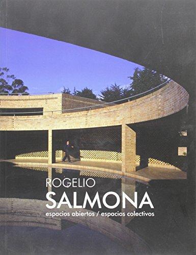 Rogelio Salmona: Espacios Abiertos / Espacios Colectivos: Salmona, Rogelio and Kenneth ...