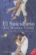 El Suicidiario del Monte Venir (Spanish Edition): Gustavo Bolivar Moreno