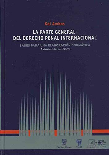 9789583505829: La Parte general del derecho penal internacional
