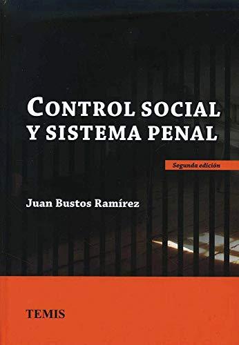 9789583508912: CONTROL SOCIAL Y SISTEMA PENAL / 2 ED. / PD.