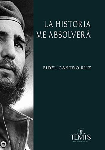 Historia me absolverá, La: Castro Ruz, Fidel