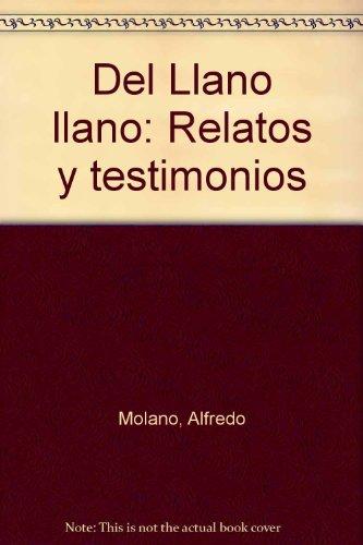 Del Llano llano: Relatos y testimonios: Molano, Alfredo