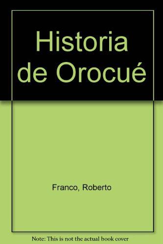 9789583600364: Historia de Orocué (Spanish Edition)
