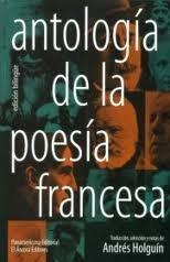 Antología de la poesía Francesa (Spanish Edition): Holguín, Andrés