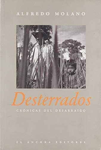 Desterrados : Cronicas Del Desarraigo: Alfredo Molano