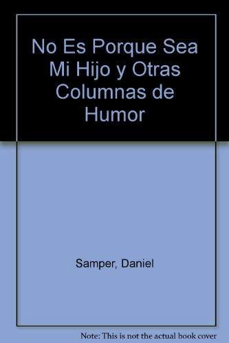 9789583601057: No es porque sea mi hijo y otras columnas de humor (Spanish Edition)