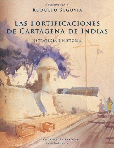9789583601330: Las Fortificaciones de Cartagena de Indias - Estrategia e Historia (Spanish Edition)
